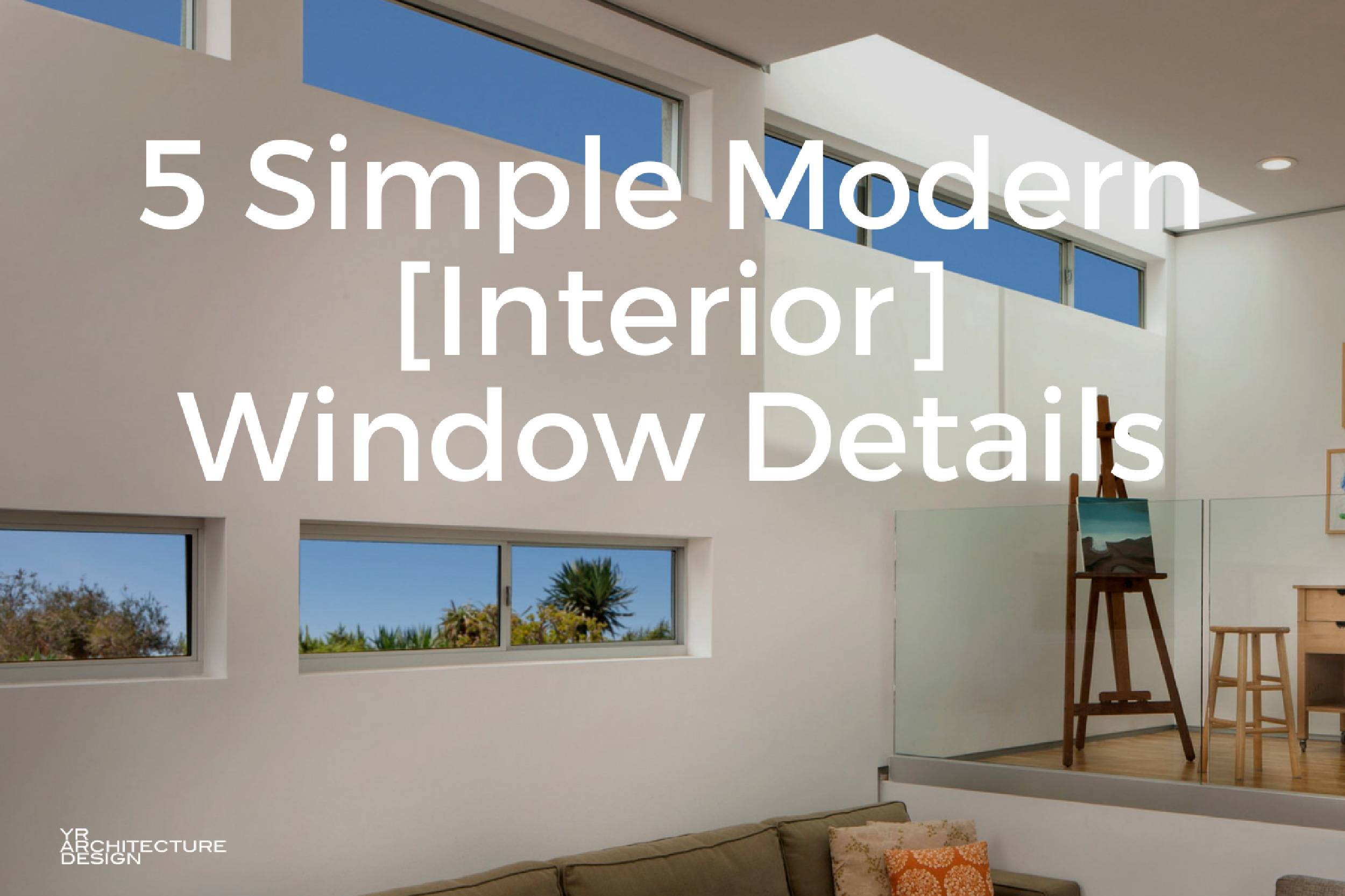 5 Simple Modern Interior Window Trim Details