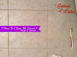 How to Clean Grout Lines In Tile Floor Best Of Diy Grout Cleaner Homemade Recipe for the Home